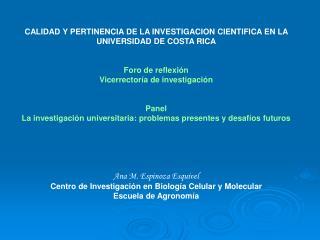 CALIDAD Y PERTINENCIA DE LA INVESTIGACION CIENTIFICA EN LA UNIVERSIDAD DE COSTA RICA