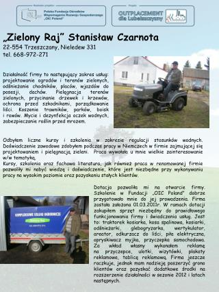 """""""Zielony Raj"""" Stanisław Czarnota 22-554 Trzeszczany, Nieledew 331 tel.  668-972-271"""