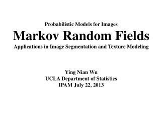 Probabilistic Models for Images Markov Random Fields