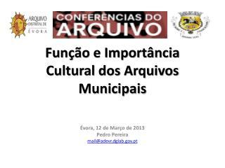 Fun��o e Import�ncia Cultural dos Arquivos Municipais