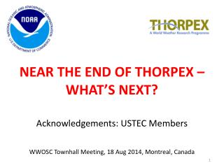 NEAR THE END OF THORPEX – WHAT'S NEXT?
