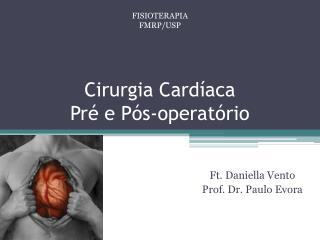 Cirurgia Cardíaca  Pré e Pós-operatório
