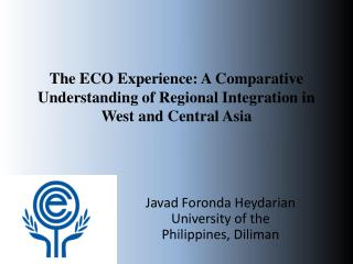 The ECO Experience:  A Comparative Understanding of Regional Integration in West and Central Asia