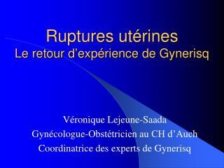 Ruptures utérines Le retour d'expérience de Gynerisq