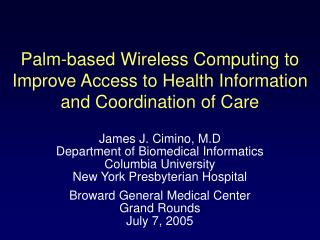 Palm-based Wireless Computing to Improve Access to Health Information and Coordination of Care