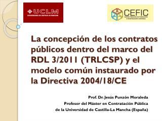 Prof. Dr. Jesús Punzón Moraleda Profesor del Máster en Contratación Pública