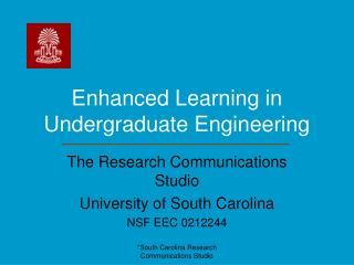 Enhanced Learning in Undergraduate Engineering
