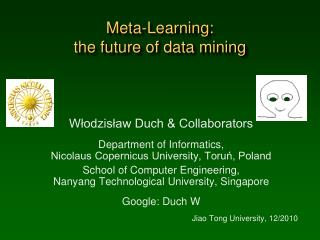 Meta-Learning : t he future of data mining