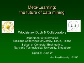 Meta-Learning : t he future of data mining