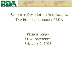 Resource Description And Access: The Practical Impact of RDA