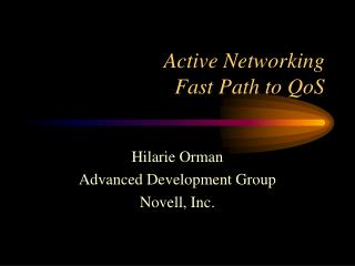 Active Networking Fast Path to QoS
