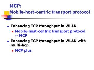 MCP:  Mobile-host-centric transport protocol