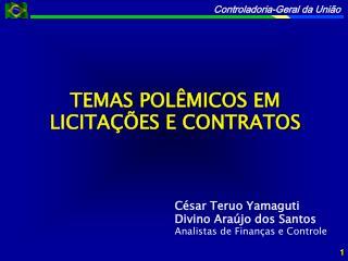 César Teruo Yamaguti Divino Araújo dos Santos Analistas de Finanças e Controle