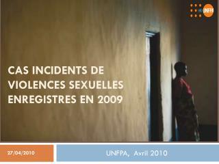 Cas incidents de violences sexuelles enregistres EN 2009