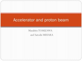 Accelerator and proton beam