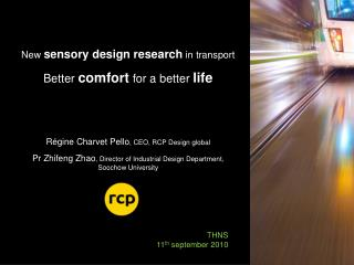 New  sensory design research  in transport Better  comfort  for a better  life