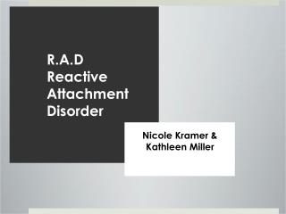 R.A.D Reactive Attachment Disorder