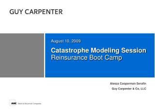 Catastrophe Modeling Session Reinsurance Boot Camp