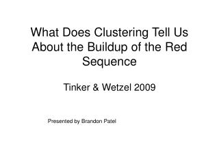 What Does Clustering Tell Us About the Buildup of the Red Sequence