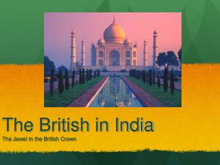 The British in India The Jewel in the British Crown