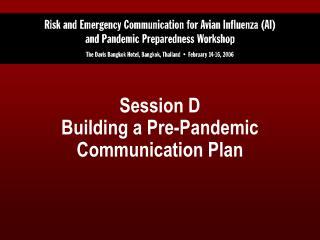 Session D Building a Pre-Pandemic Communication Plan