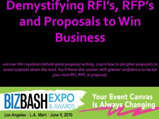 Demystifying RFI's, RFP's and Proposals to Win Business