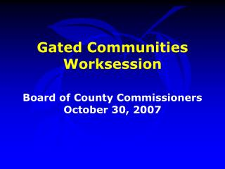 Gated Communities Worksession