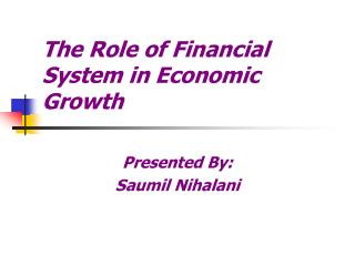 The Role of Financial System in Economic Growth