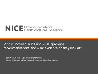 Who is involved in making NICE guidance recommendations and what evidence do they look at?