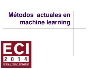 Métodos  actuales en machine learning