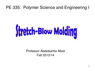 PE 335:  Polymer Science and Engineering I