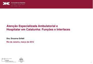 Atenção Especializada Ambulatorial e Hospitalar em Catalunha: Funções e Interfaces