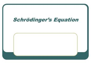Schr � dinger�s Equation