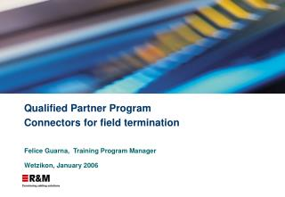 Qualified Partner Program Connectors for field termination