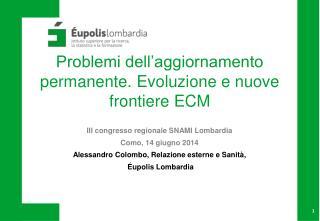 Problemi dell'aggiornamento permanente. Evoluzione e nuove frontiere ECM