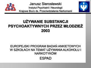 UŻYWANIE SUBSTANCJI PSYCHOAKTYWNYCH PRZEZ MŁODZIEŻ  2003