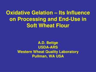 Oxidative Gelation   Its Influence on Processing and End-Use in Soft Wheat Flour