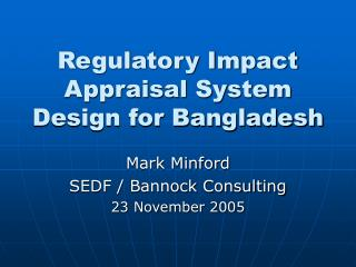 Regulatory Impact Appraisal System Design for Bangladesh