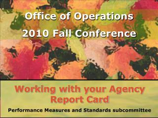 Working with your Agency Report Card Performance Measures and Standards subcommittee