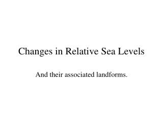 Changes in Relative Sea Levels