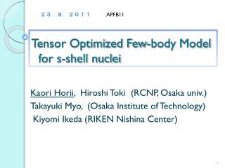 Tensor Optimized Few-body Model   for s-shell nuclei