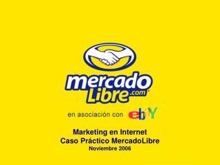 Marketing en Internet Caso Pr ctico MercadoLibre Noviembre 2006