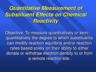 Quantitative Measurement of Substituent Effects on Chemical Reactivity