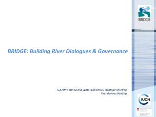 BRIDGE: Building River Dialogues & Governance