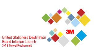 United Stationers Destination Brand Infusion Launch 3M & NewellRubbermaid