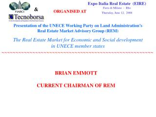 Expo Italia Real Estate  (EIRE) ‏ Fiera di Milano  -  Rho Thursday, June 12,  2008