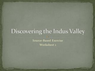 Discovering the Indus Valley
