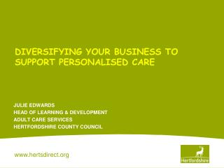 DIVERSIFYING YOUR BUSINESS TO  SUPPORT PERSONALISED CARE