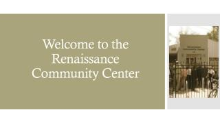 Welcome to the Renaissance Community Center