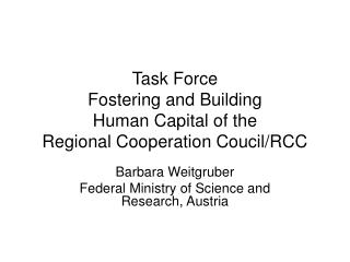 Task Force Fostering and Building  Human Capital of the Regional Cooperation Coucil/RCC
